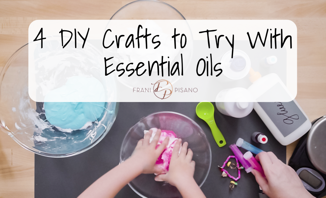 Try These at Home: 4 DIY Crafts to Try With Essential Oils