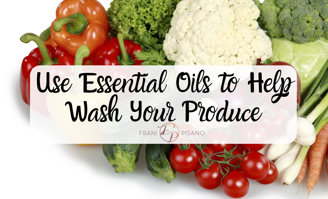 Here's How to Use Essential Oils to Help Wash Your Produce