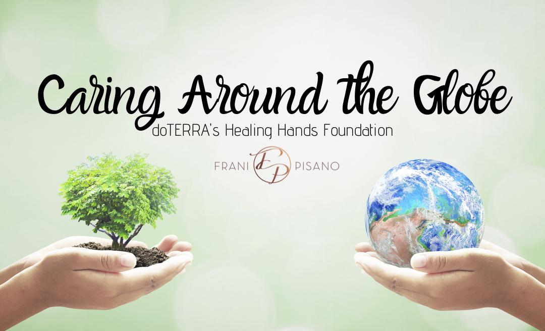 Caring Around the Globe: dōTERRA's Healing Hands Foundation