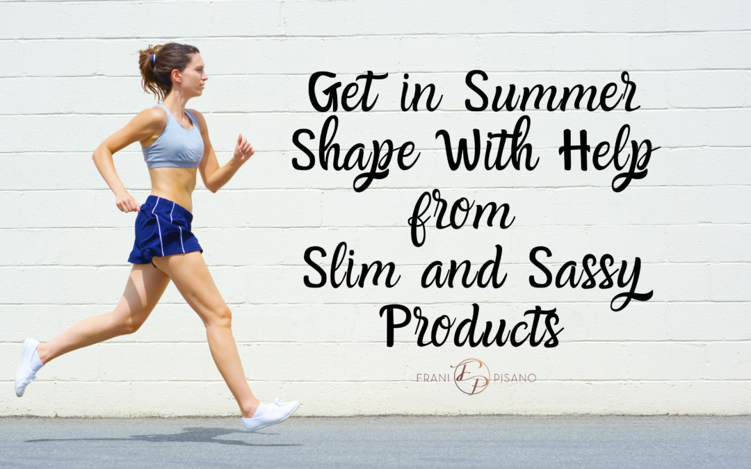 Get in Summer Shape With Help from Slim and Sassy Products
