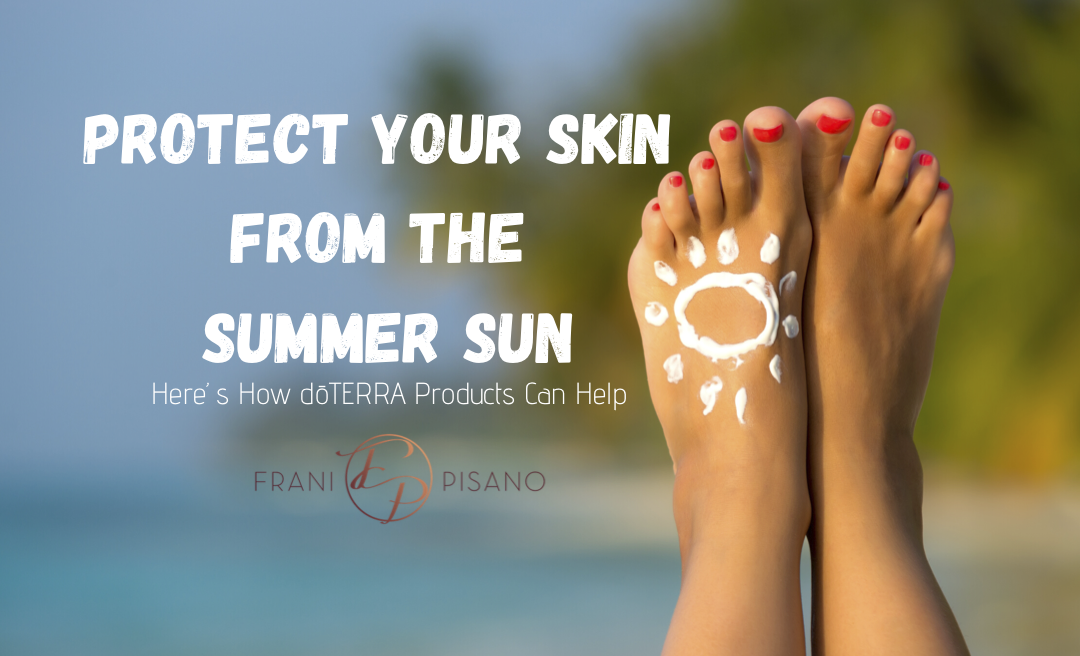 Protect Your Skin From the Summer Sun: Here's How dōTERRA Products Can Help