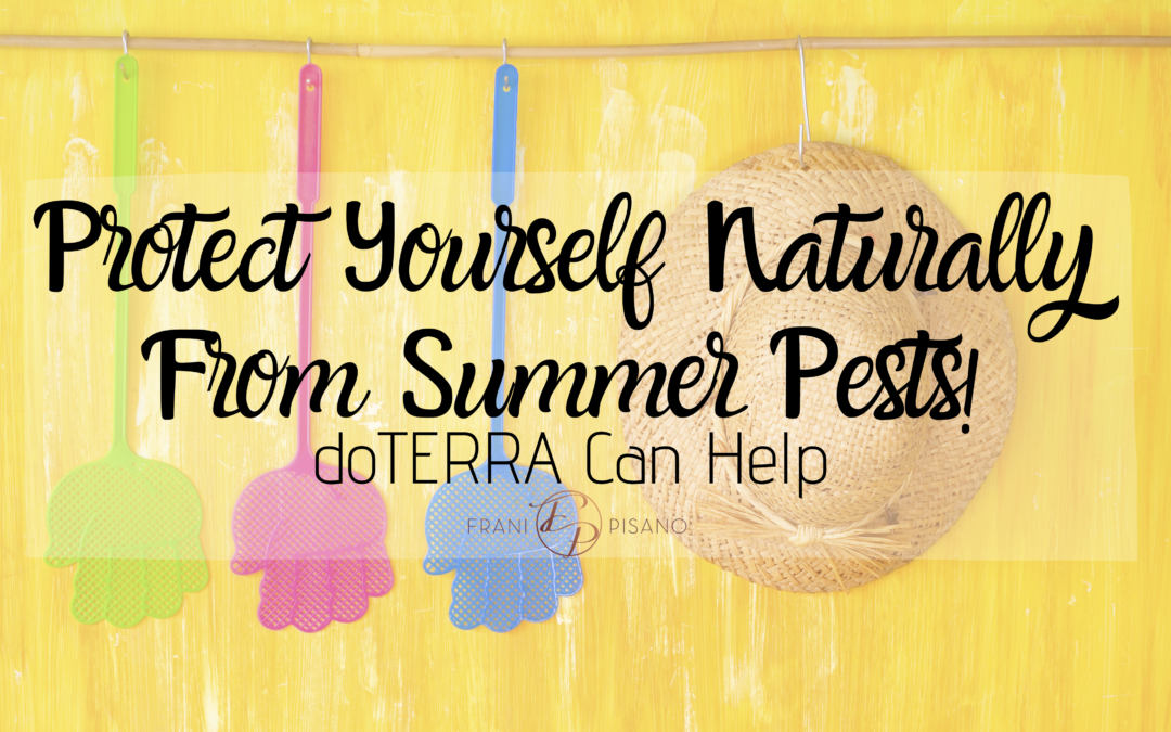 Protect Yourself Naturally From Summer Pests! dōTERRA Can Help